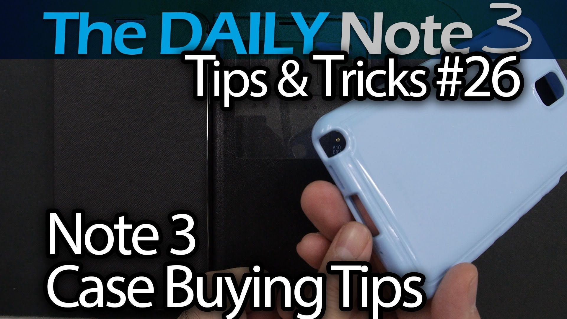 Samsung Galaxy Note 3 Tips & Tricks Episode 26: Things To Consider When ...