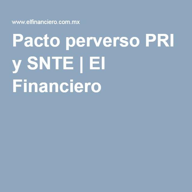 Pacto perverso PRI y SNTE | El Financiero