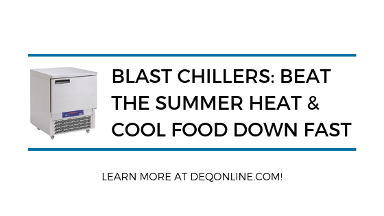 Blast Chillers Beat The Summer Heat Cool Food Down Fast Good