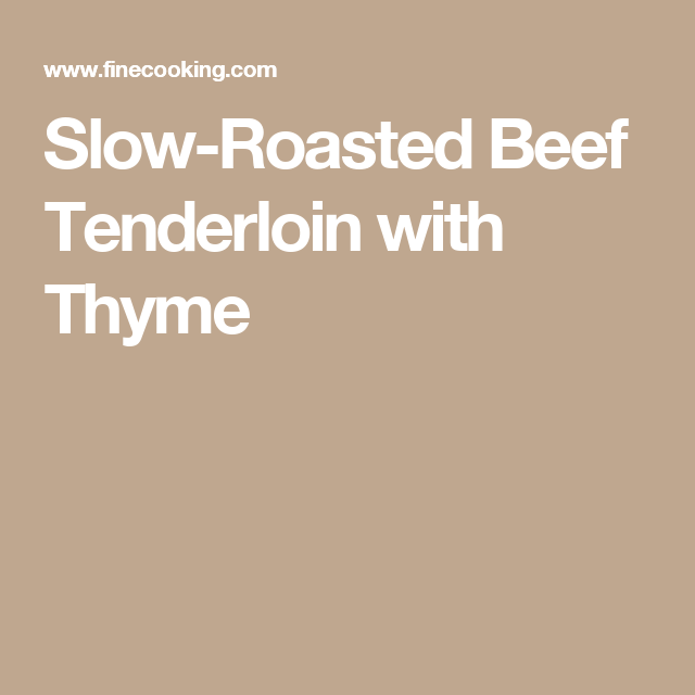 Slow-Roasted Beef Tenderloin with Thyme