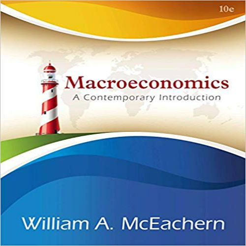 Solution manual for Macroeconomics A Contemporary Approach 10th