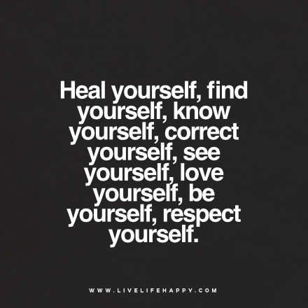 Attrayant Quote   Heal Yourself, Find Yourself, Know Yourself, Correct Yourself, Seeu2026