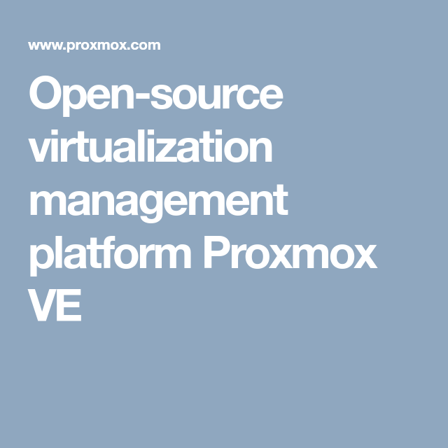 Open-source virtualization management platform Proxmox VE
