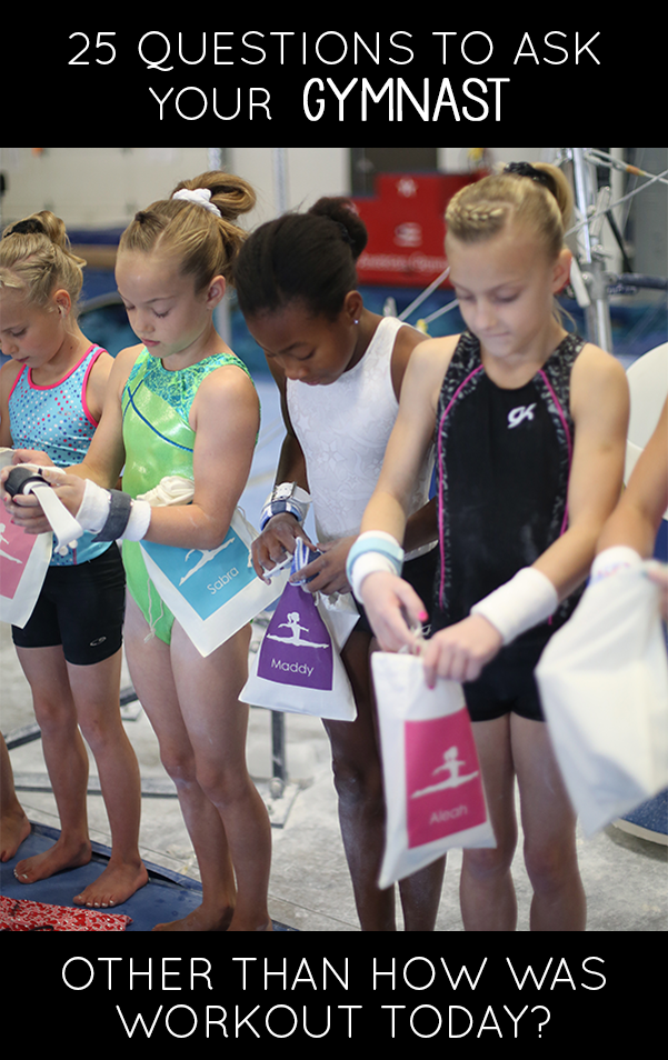 """Gym parents: Do you find yourself asking """"How was gym?"""" and always get the answer """"fine""""? Here are 25 alternative questions you can ask your gymnast that may give you a different response."""