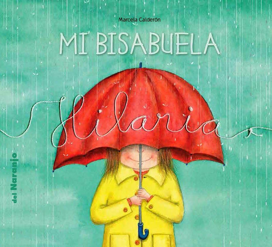 Marcela Calderón Ilustraciones: Mi bisabuela Hilaria