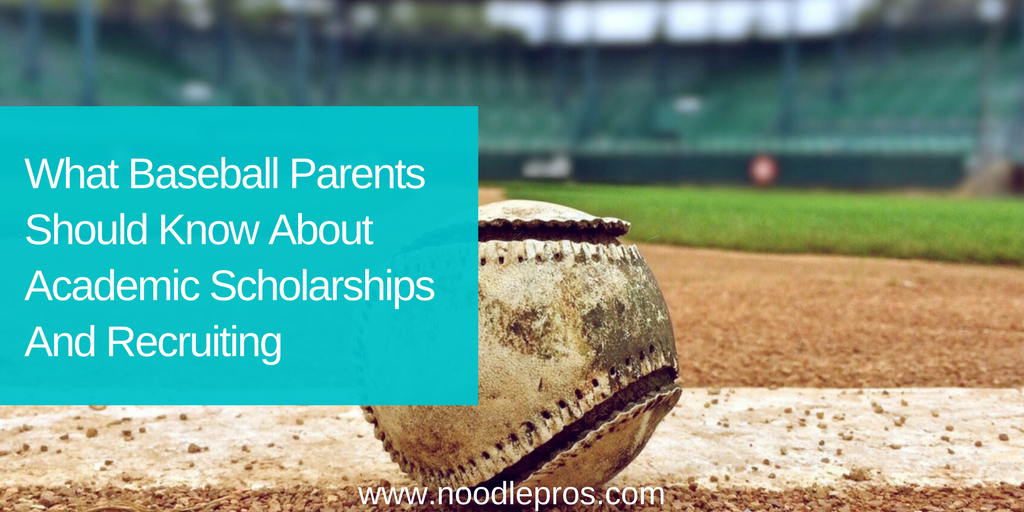 What Baseball Parents Should Know About Academic Scholarships And Recruiting High School Baseball Athletic Scholarships Recruitment