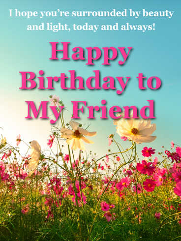 A Field Full Of Flowers Happy Birthday Card For Friends Birthday Greeting Cards By Davia Happy Birthday Wishes Messages Birthday Wishes For Friend Happy Birthday Greetings Friends