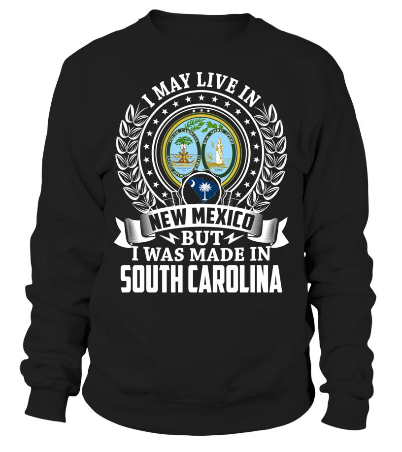 I May Live in New Mexico But I Was Made in South Carolina #SouthCarolina