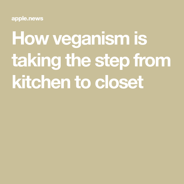 How veganism is taking the step from kitchen to closet — BBC