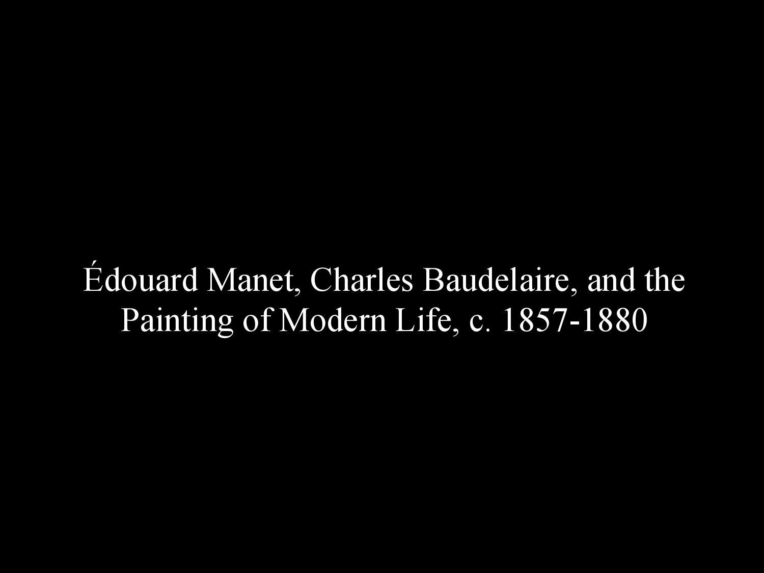edouard manet and charles baudelaire edouard manet and manet