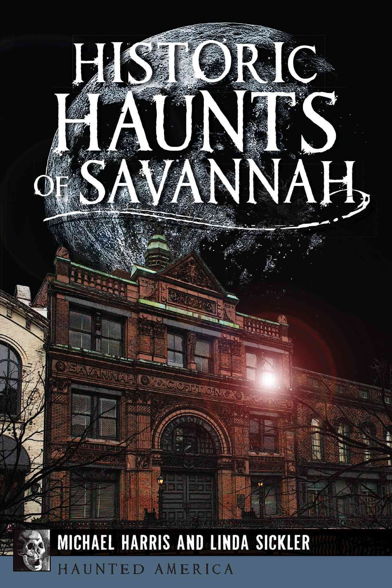 Historic Haunts Of Savannah Paperback Overstock Com Shopping The Best Deals On American History Savannah Chat Haunted America Travel Savannah