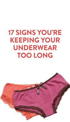 17 Signs You're Keeping Your Underwear Too Long