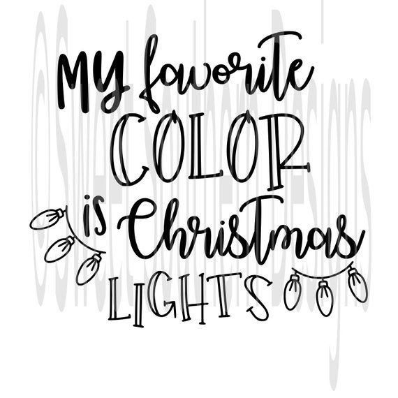 My Favorite Color Is Christmas Lights Svg Dxf Pdf Instant Download