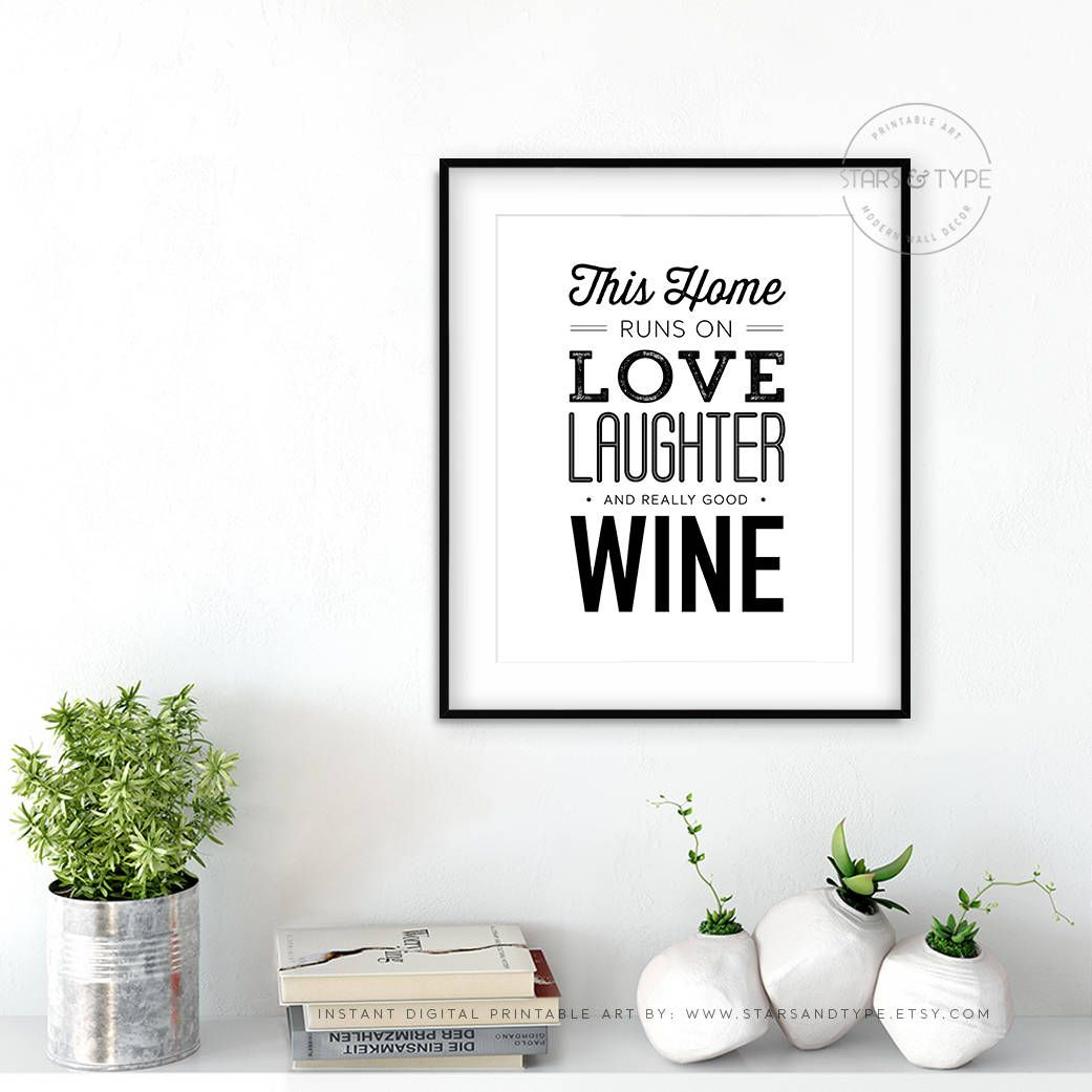 Wine Love Quotes This Home Runs On Love Laughter And Really Good Wine Printable