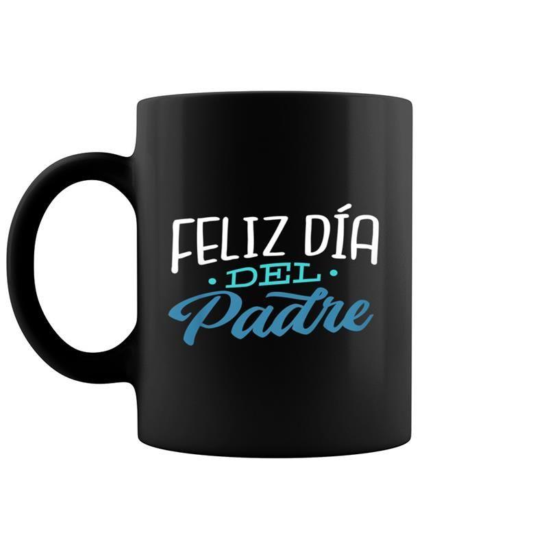 Feliz Dia Del Padre Camisa Dia Del Padre Ropa Coffee Mug 11 Oz