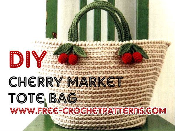 How to crochet a cherry market tote bag | Crochet & knit patterns ...