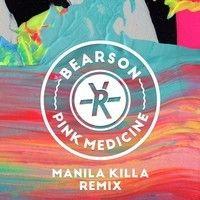 Bearson - Pink Medicine (Manila Killa Remix) by Manila Killa on SoundCloud