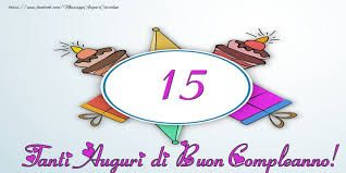 Auguri Di Buon Compleanno 7 Anni.Risultati Immagini Per Compleanno 15 Anni Auguri Auguri Di