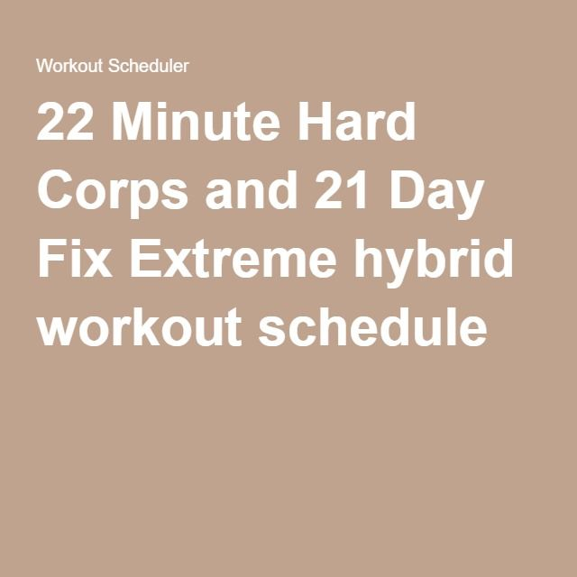 The Best 21 Day Fix Tips! 22 minute hard corps, Workout schedule