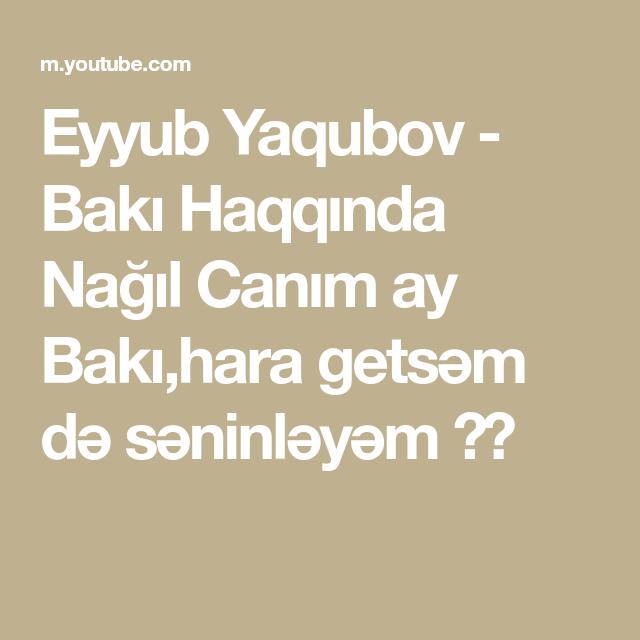 Eyyub Yaqubov Baki Haqqinda Nagil Canim Ay Baki Hara Getsəm Də Səninləyəm Math Music Math Equations