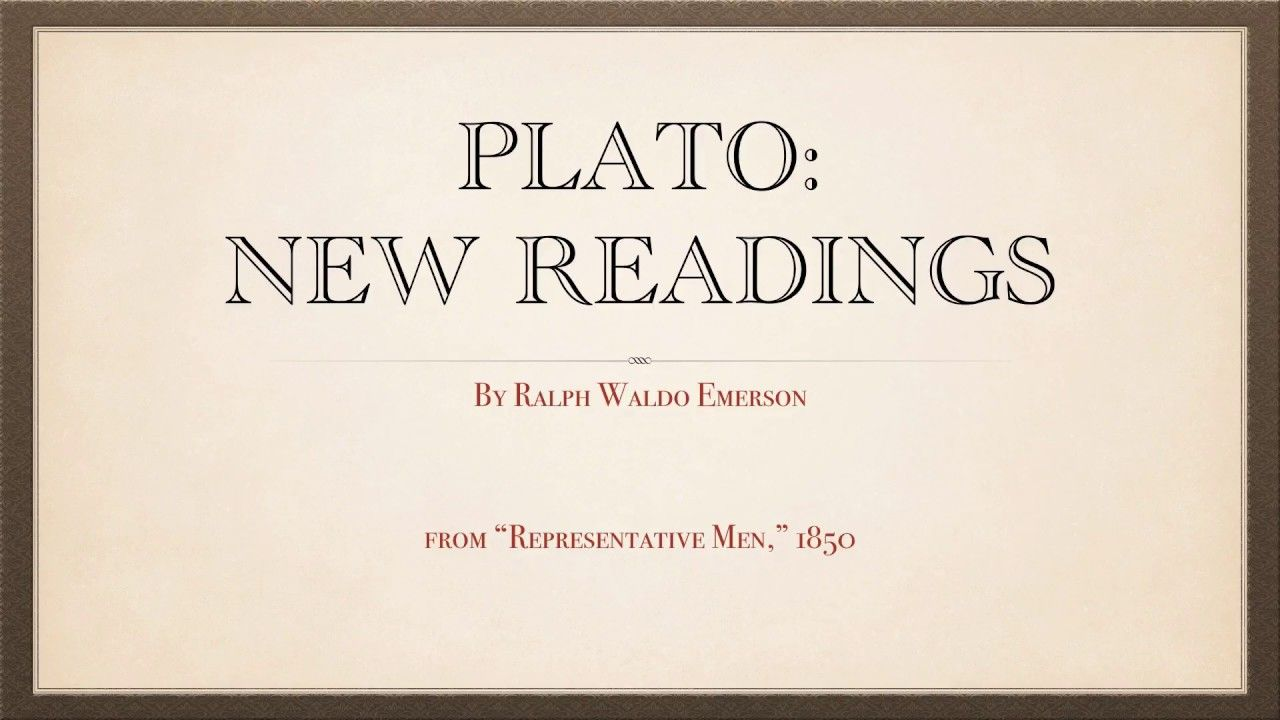"""Plato: New Readings,"" an essay by Ralph Waldo Emerson"