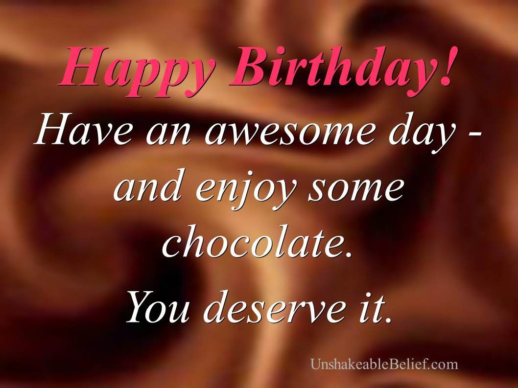 Chocolate Birthday Quotes The 20 Best Ideas For Quotes Birthday Birthday Quotes 40th Birthday Quotes Birthday Wishes Quotes