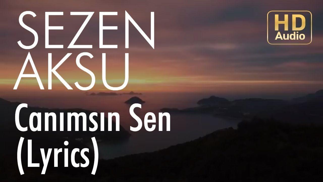 Sezen Aksu Canimsin Sen Lyrics I Sarki Sozleri Youtube Sarkilar Sarki Sozleri Pop Muzik