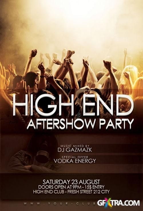 High End Aftershow Party Flyer/Poster PSD Template   Ads ...