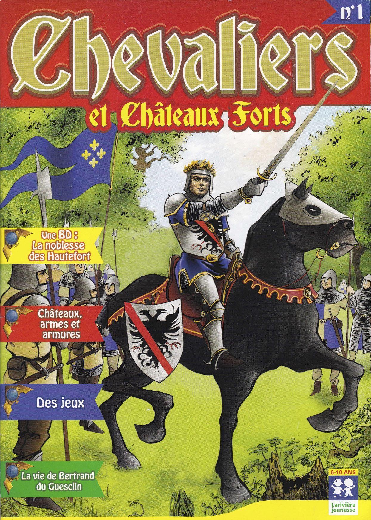 Chevaliers et chateaux-forts, la vie de Betrand Du Guesclin