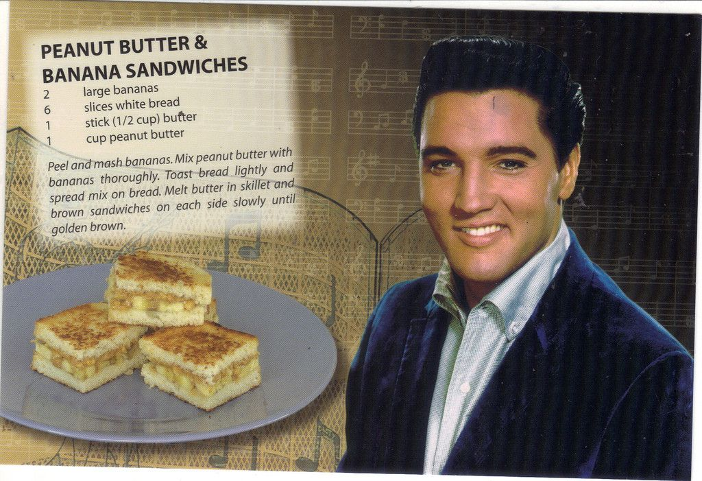 Sounds Yummy Thanks Elvis Banana Sandwich Peanut Butter Banana Sandwich Peanut Butter Banana