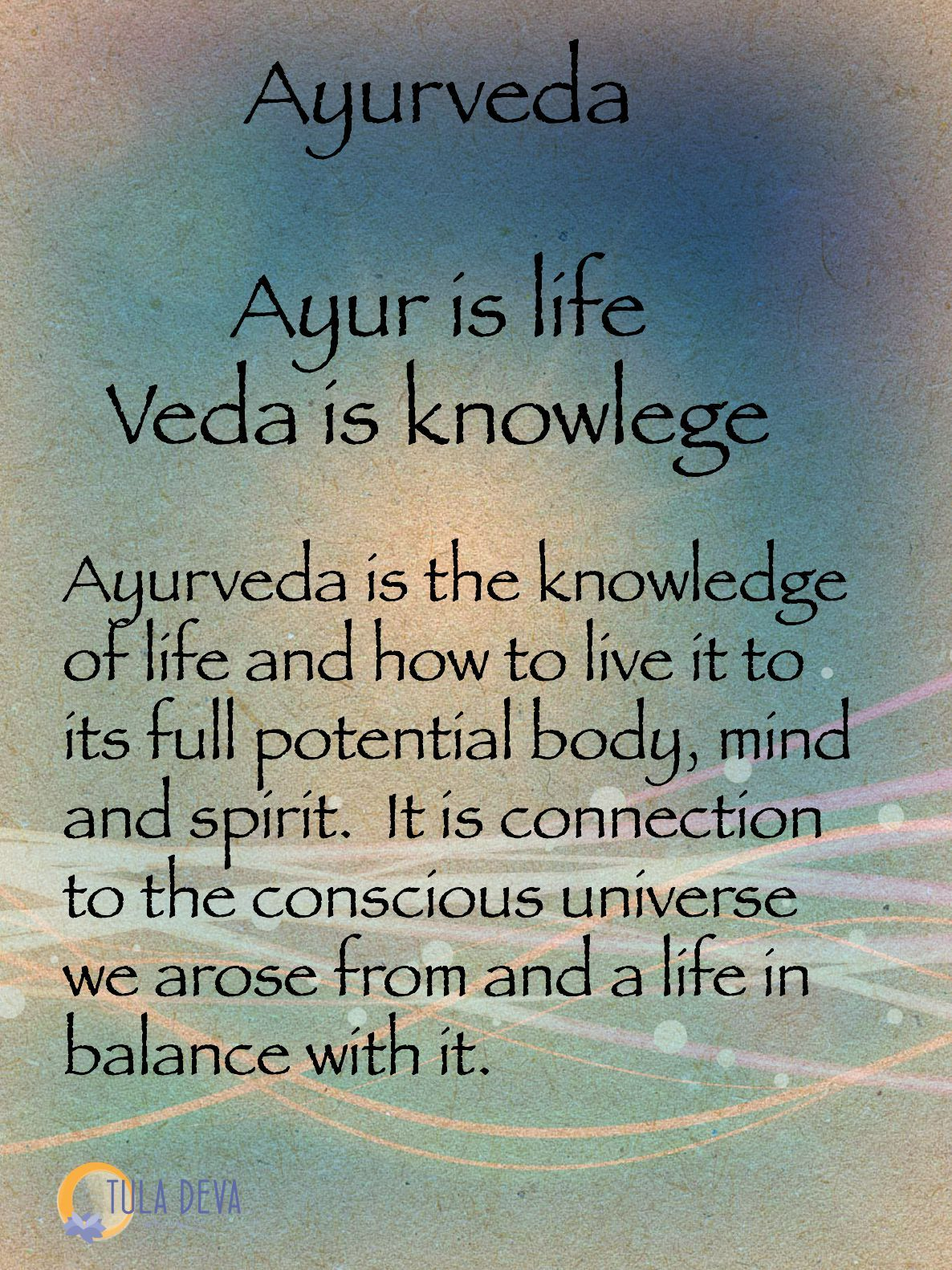 """""""Ayurveda Is The Knowledge Of Life And How To Live It To"""