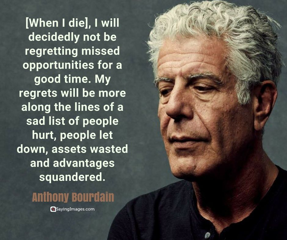 Anthony Bourdain Quotes 30 Most Memorable Anthony Bourdain Quotes About Life, Food and  Anthony Bourdain Quotes