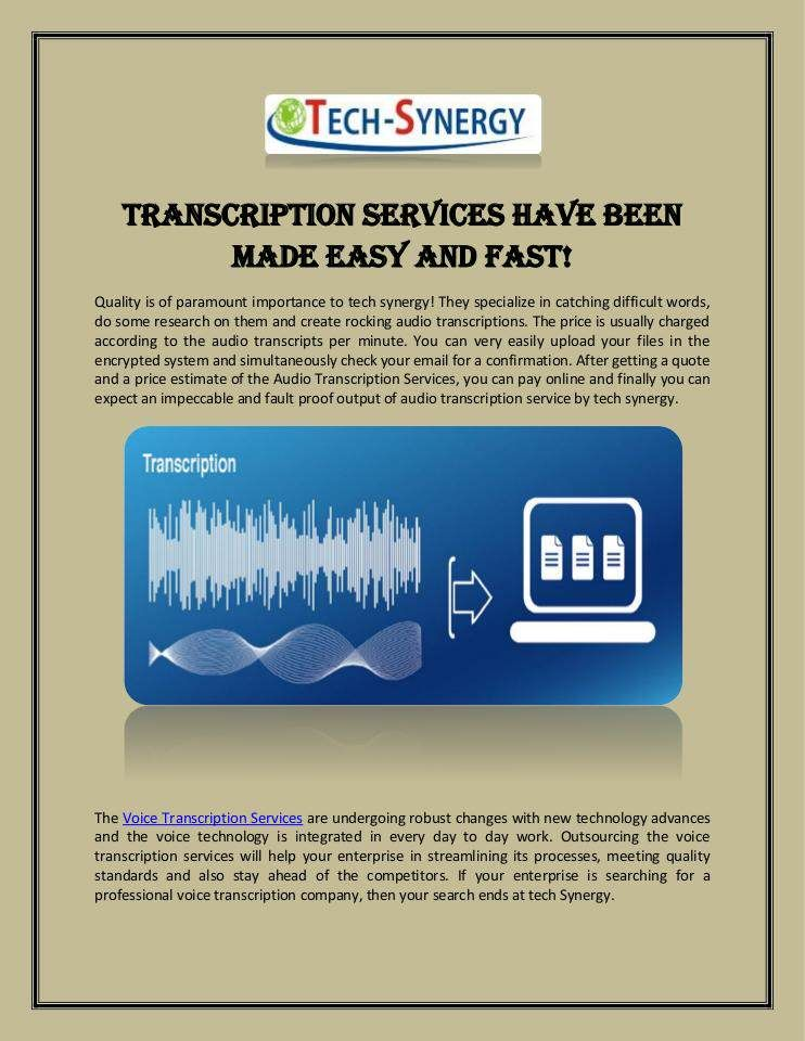Transcription Services have been Made Easy and Fast!  Quality is of