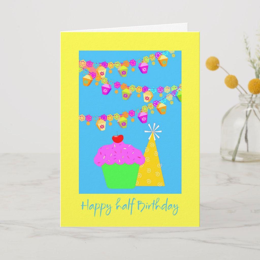 Half Birthday Card Zazzle Com Birthday Cards Half Birthday Birthday Greetings