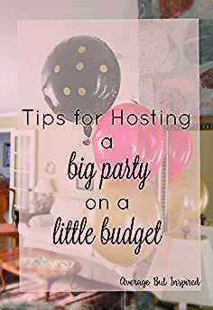 Photo of 7 Tips for Hosting a Big Party on a Little Budget – Average But Inspired