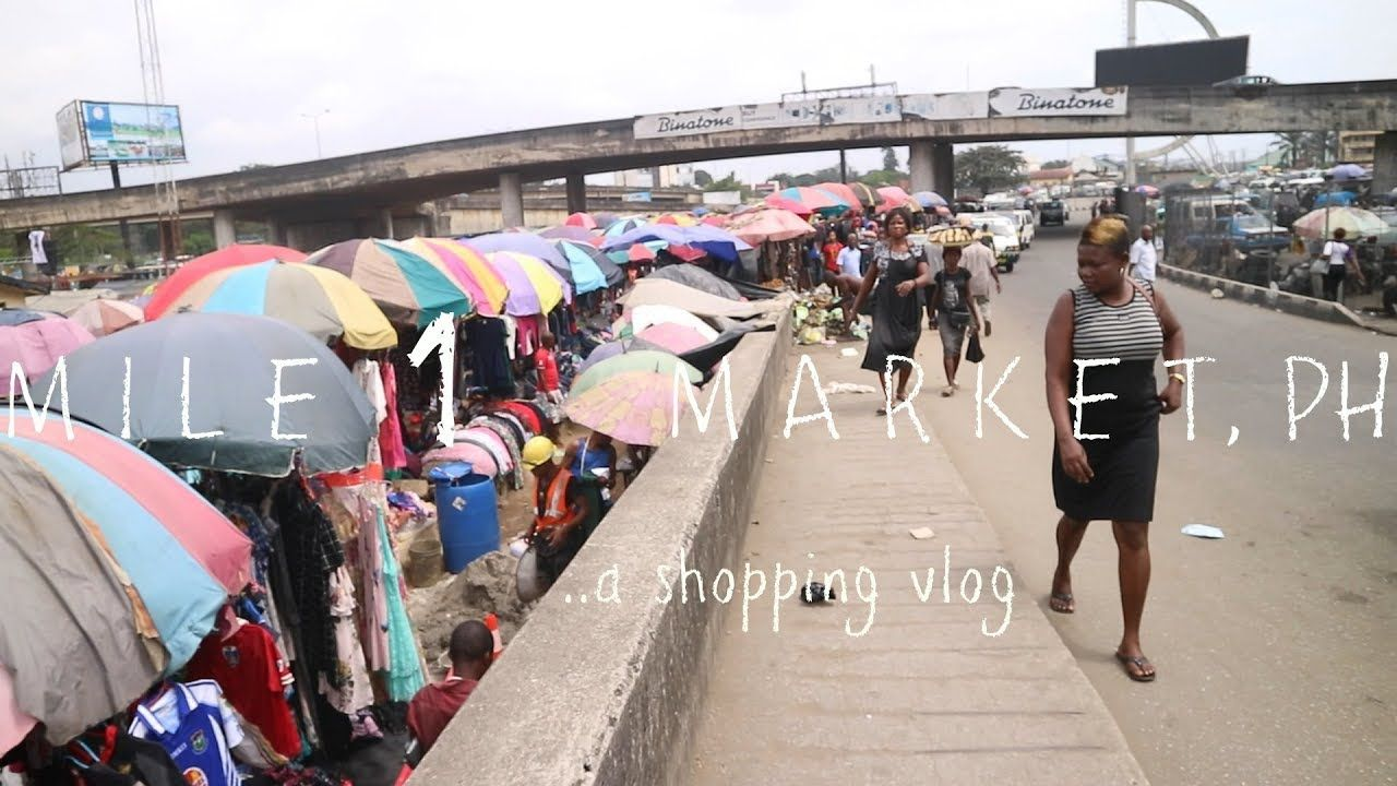 SHOPPING IN MILE 1 MARKET, PORTHARCOURT, NIGERIA VLOG