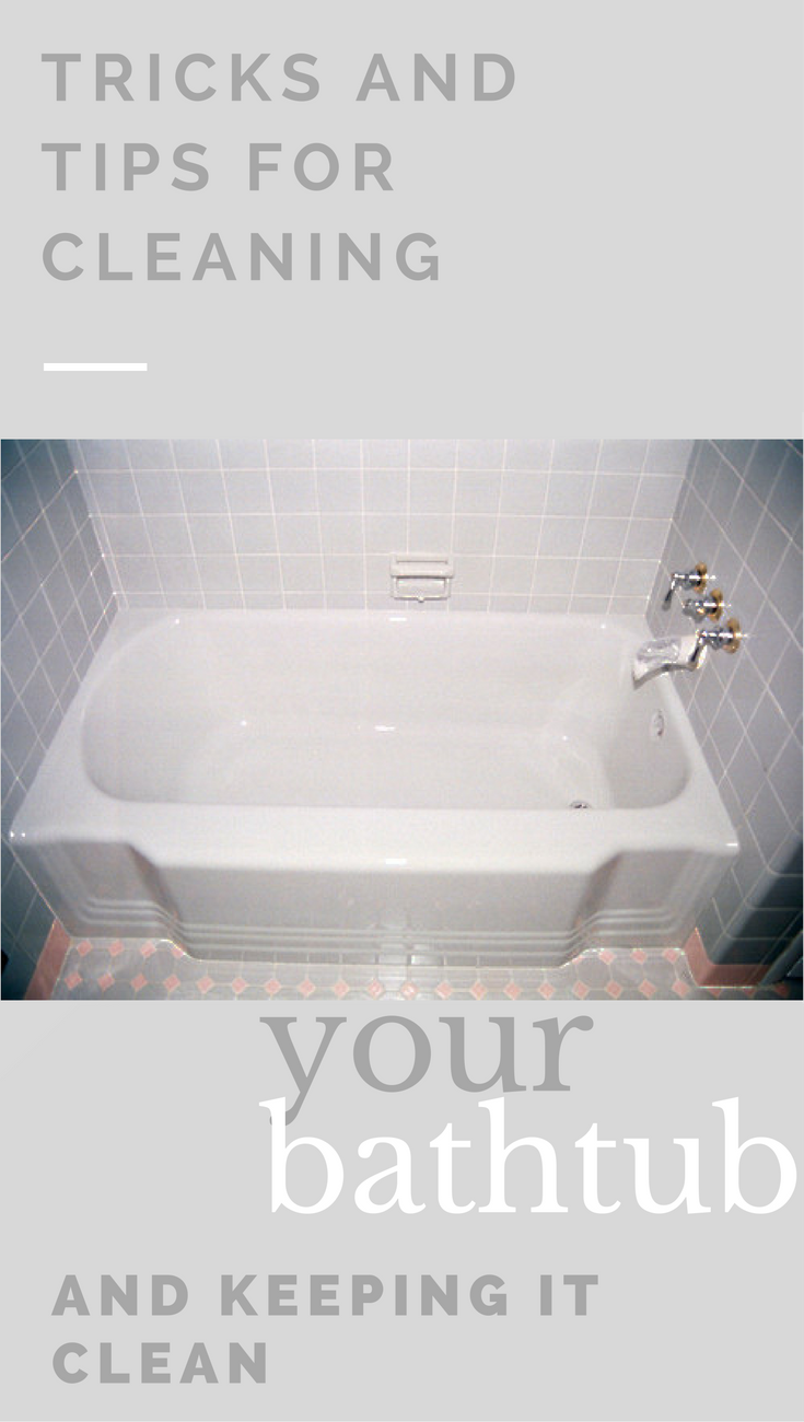 Tricks And Tips For Cleaning Your Bathtub And Keeping It Clean ...