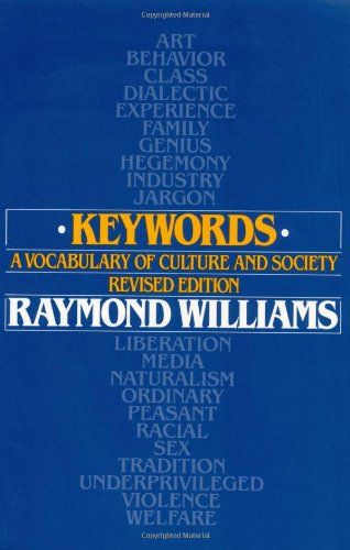 Originally published in 1976 by legendary Welsh novelist and critic Raymond Williams, Keywords: A Vocabulary of Culture and Society offers a fascinating and timeless lens on language from a cultural rather than etymological standpoint, examining the history of over 100 familiar yet misunderstood or ambiguous words, from 'art' to 'nature' to 'welfare' to 'originality.'