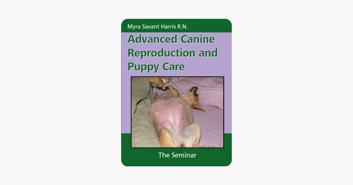 Pets Advanced Canine Reproduction And Puppy Care Myra Savant Harris Advanced Canine Reproduction And Puppy Care Myra Savant Har Puppy Care Top Books Pets