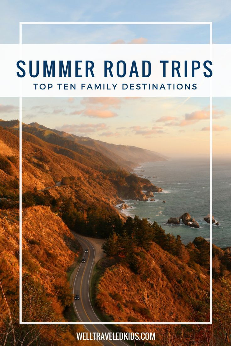 Top 10 Summer Road Trips For A Perfect Family Vacation