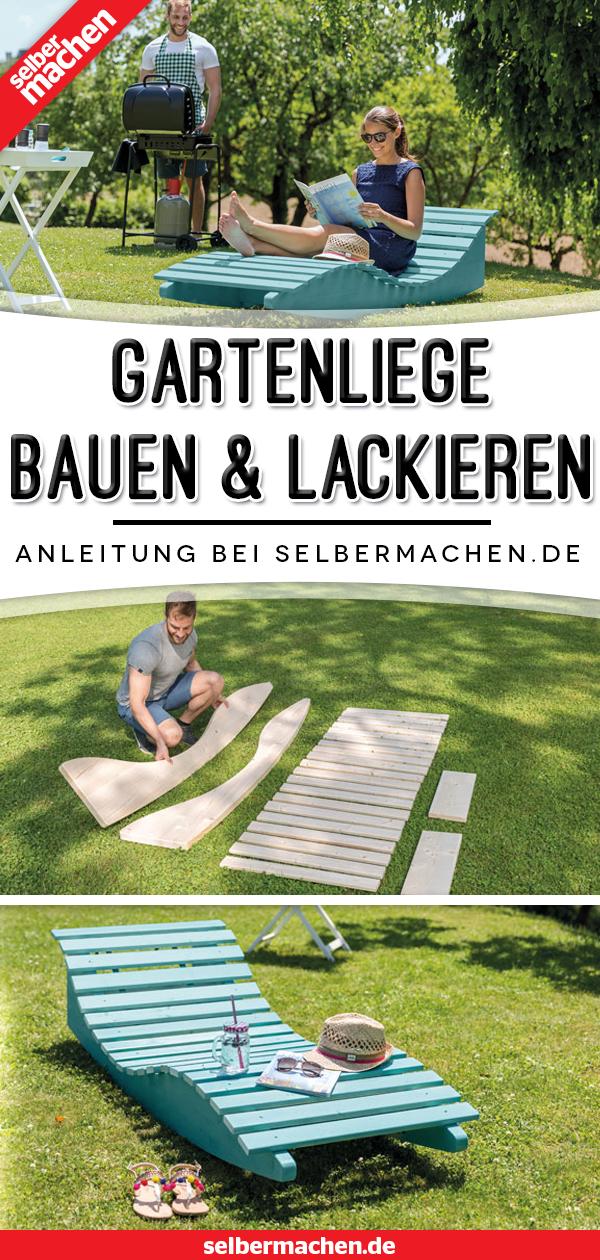 Gartenliege Bauen Lackieren Anleitung Garten Gartenliege Selbermachen Garten
