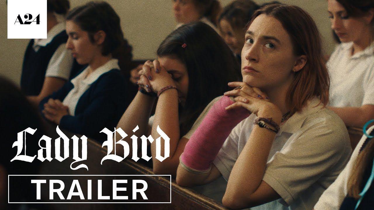 Lady Bird Official Trailer Hd A24 Love Me Some Greta Gerwig