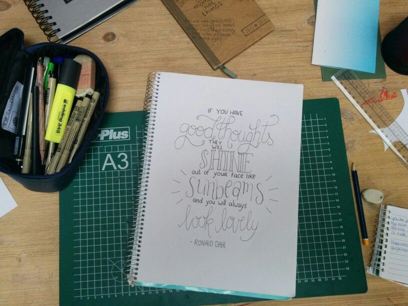 Handlettering / typography 'If you have good thoughts, they while shine out of your face like sunbeams and you will always look lovely' -Ronald Dahl. Stay Happy ! MJuff