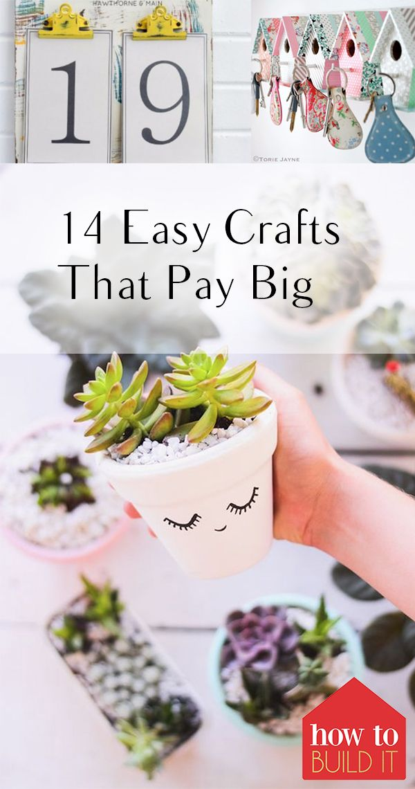 14 Easy Crafts That Pay Big Crafts Crafts Easy Crafts Crafts
