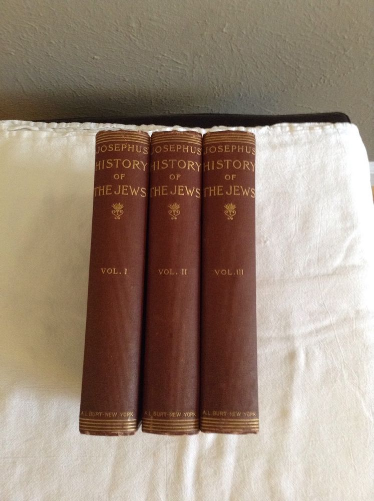 History of the Jews Josephus  3 Volumes A.L. Burt Publisher
