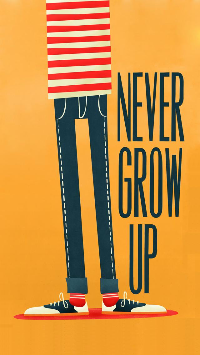 Never Grow Up IPhone 5 Wallpaper