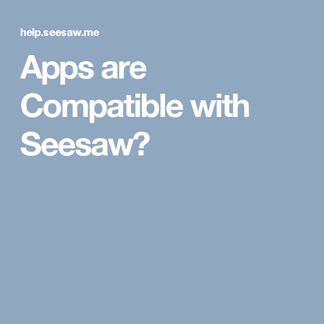 What apps are compatible with Seesaw? (With images) App
