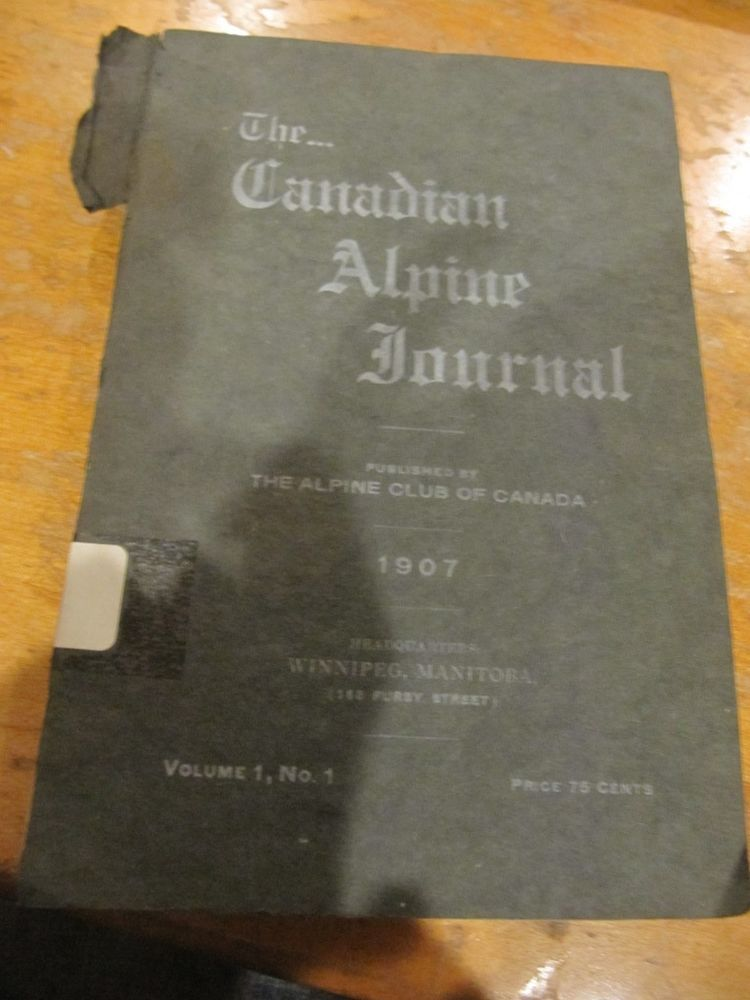 SCARCE THE CANADIAN ALPINE JOURNAL YEAR 1907 VOL I NO 1  !