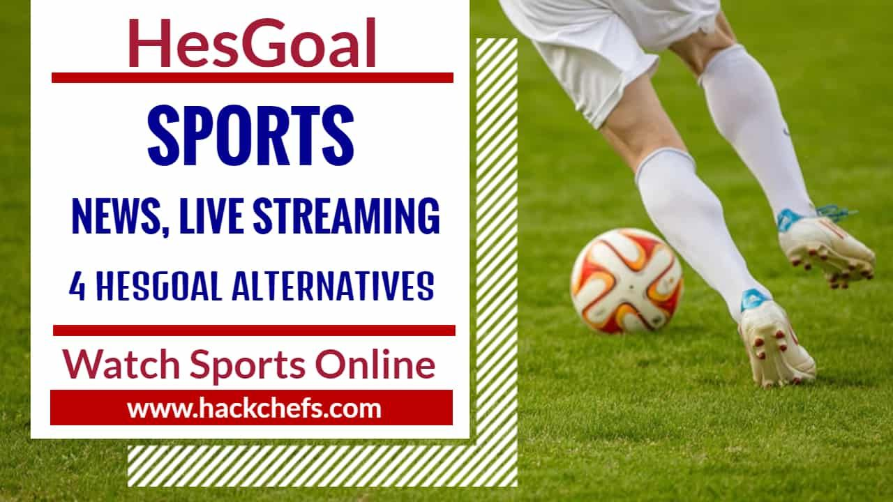 Hesgoal Sports Live Streaming For Free On Hesgoal Com Sports News Live Soccer Sports