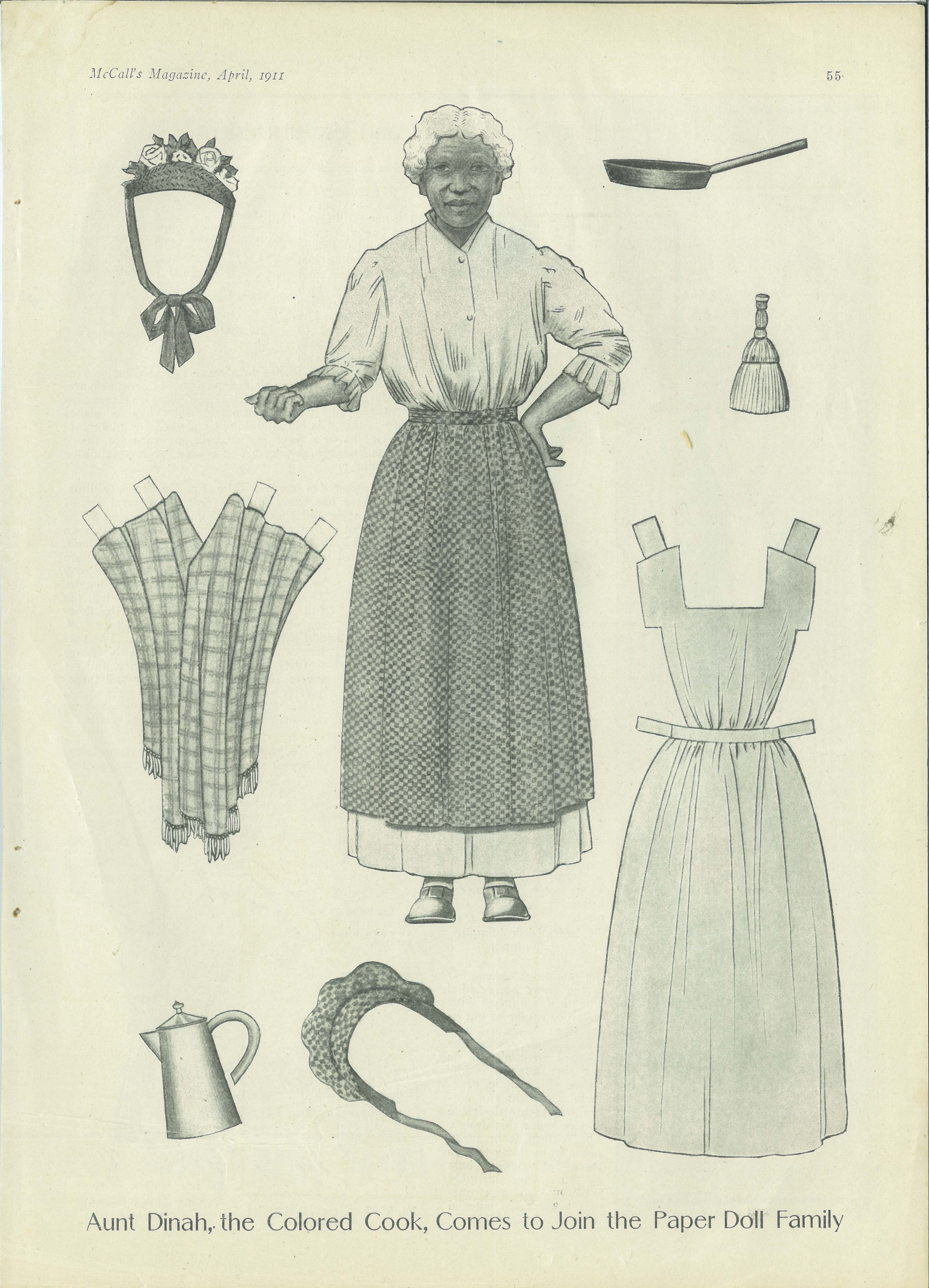 """""""Aunt Dinah, the Colored Cook, comes to join the Paper Doll Family""""_McCall's Magazine, April 1911_Aunt Dinah is presented in a realistic, straightforward manner, as all the dolls in this McCall's series were."""